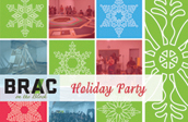Please join us for BRAC's Annual Holiday Party!