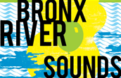 Bronx River Sounds - 4th Annual Performing Arts Festival